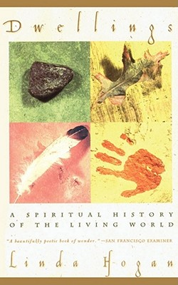 dwellings a spiritual history of the Spirituality & practice resources for spiritual journeys search join donate sign in  dwellings a spiritual history of the living world by linda hogan.