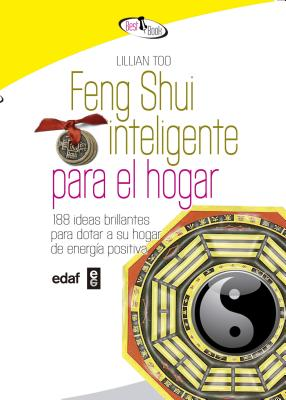 Feng shui inteligente para el hogar lillian too for Lillian too feng shui
