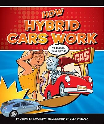how hybrid cars work jennifer swanson 9781609732172. Black Bedroom Furniture Sets. Home Design Ideas
