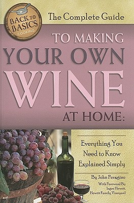 楽天ブックス: The Complete Guide to Making Your Own Wine at Home ...