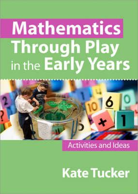 Mathematics through play in the early years, second ...