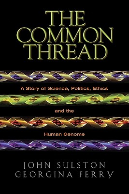 an introduction to the common thread a story of science politics ethics and the human genome Get this from a library the common thread : a story of science, politics, ethics, and the human genome [john sulston georgina ferry] -- john sulston was director.