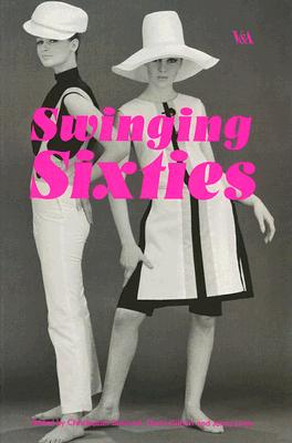 Swinging Sixties Fashion In London And Beyond 1955 1970 Christopher Breward