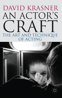 Actor S Craft The Art And Technique Of Acting