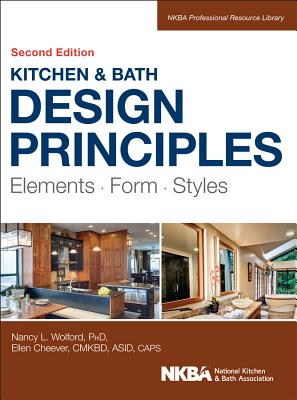 kitchen and bath design principles elements form styles nancy wolford