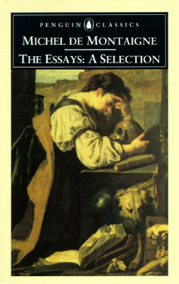 classics essay montaigne penguin selection Buy the essays: a selection (penguin classics) new ed by michel montaigne, m screech (isbn: 9780140446029) from amazon's book store everyday low prices and free delivery on eligible.