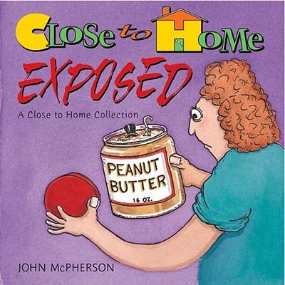 Close To Home: John McPherson: 9780836217506: Amazon.com ...