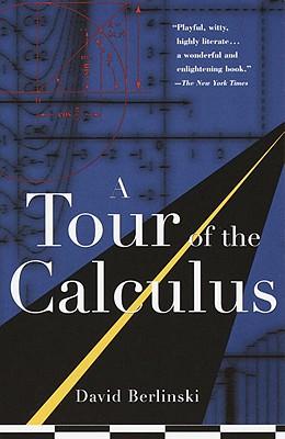 David Berlinski A Tour Of The Calculus