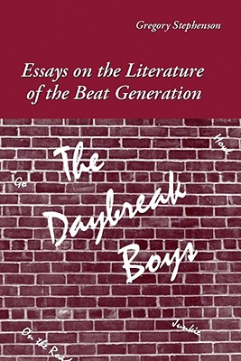 essays on the beat generation Stephensongregory, the daybreak boys: essays on the literature of the beat generation (carbondale and edwardsville: southern illinois university press, 1990, $2295) pp 216 isbn 0 8093 1564 5 - volume 26 issue 1 - david glover.