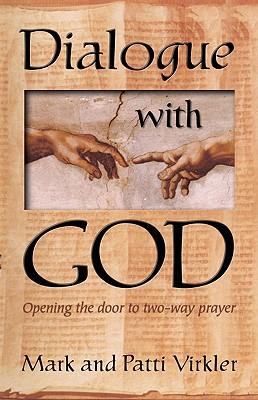 Dialogue with god mark virkler