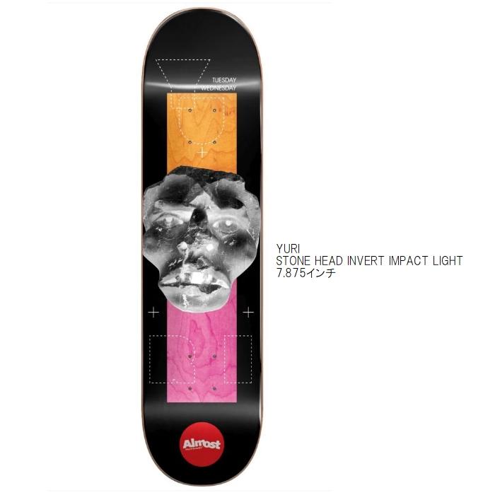 デッキテープ付き ALMOST オールモスト YURI STONE HEAD INVERT IMPACT LIGHT 7.875インチ