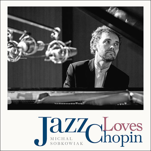 【CD】Jazz Loves Chopin / Michal Sobkowiak
