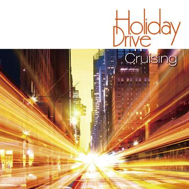 ドライブには気持ちいい音楽が必要です CD Holiday Drive 店内限界値引き中&セルフラッピング無料 Cruising - クルージング 送料無料 ホリデードライブ 超激得SALE メール便 ゆうパケット