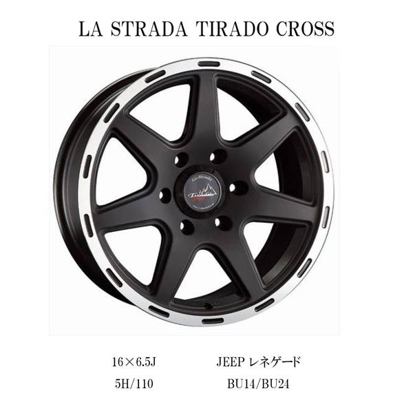 『ホイール4本セット』LA STRADA TIRADO CROSS 16×6.5J 5H/110 JEEPレネゲード RENAGADE BU14/BU24 マットブラックリムポリッシュ ラ・ストラーダ・ティラード・クロス