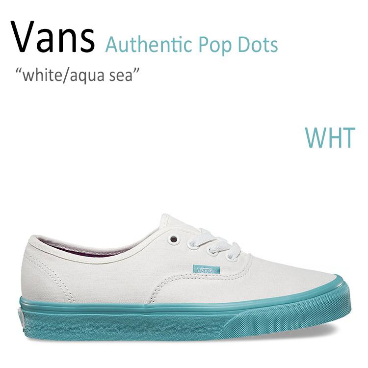 Vans バンズ Authentic 感謝価格 Pop Dots White 出色 シューズ Aqua VN0A348ALS21 sea オーセンティック