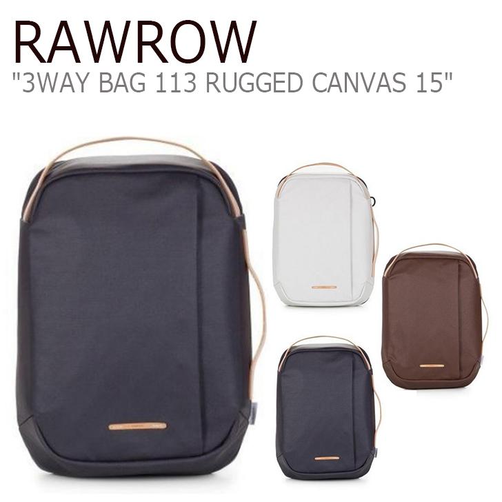 ロウロウ バックパック RAWROW メンズ レディース 3WAY BAG 113 RUGGED CANVAS 15 3ウェイバッグ 113 ラギッド キャンバス ホワイト ネイビー ブラウン ブラック バッグ