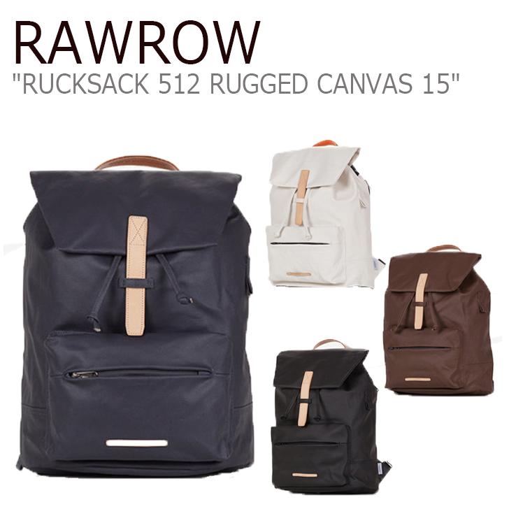ロウロウ バックパック RAWROW メンズ レディース RUCKSACK 512 RUGGED CANVAS 15 リュックサック 512 ラギッド キャンバス White Brown Navy Balck ホワイト ブラウン ネイビー ブラック バッグ