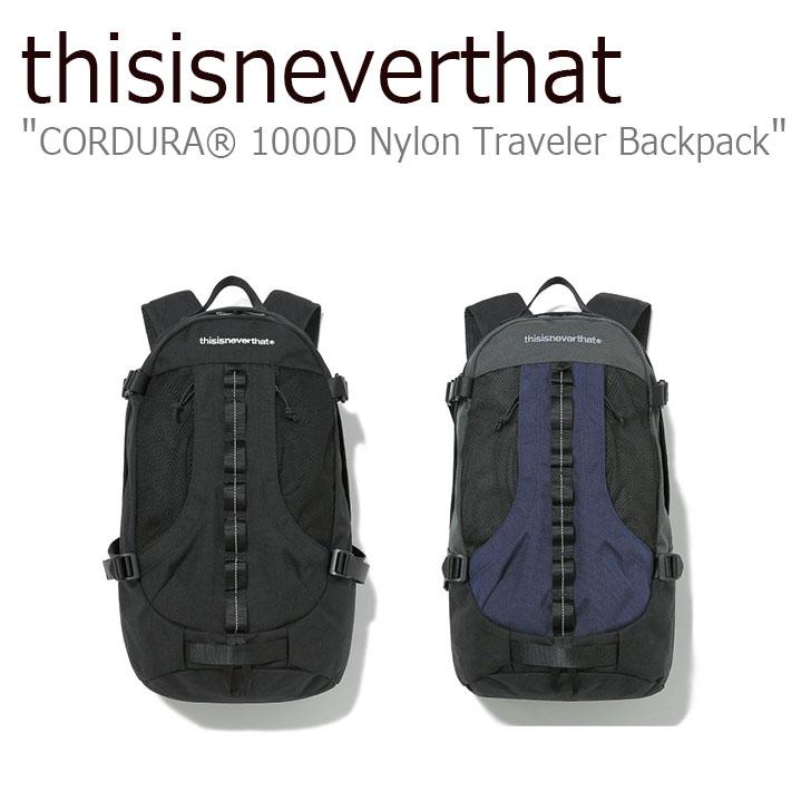 ディスイズネバーザット THISISNEVERTHAT メンズ レディース CORDURA 1000D Nylon Traveler Backpack コーデュラ ナイロン トラベラー バックパック BLACK GRAY TN2526/7 バッグ
