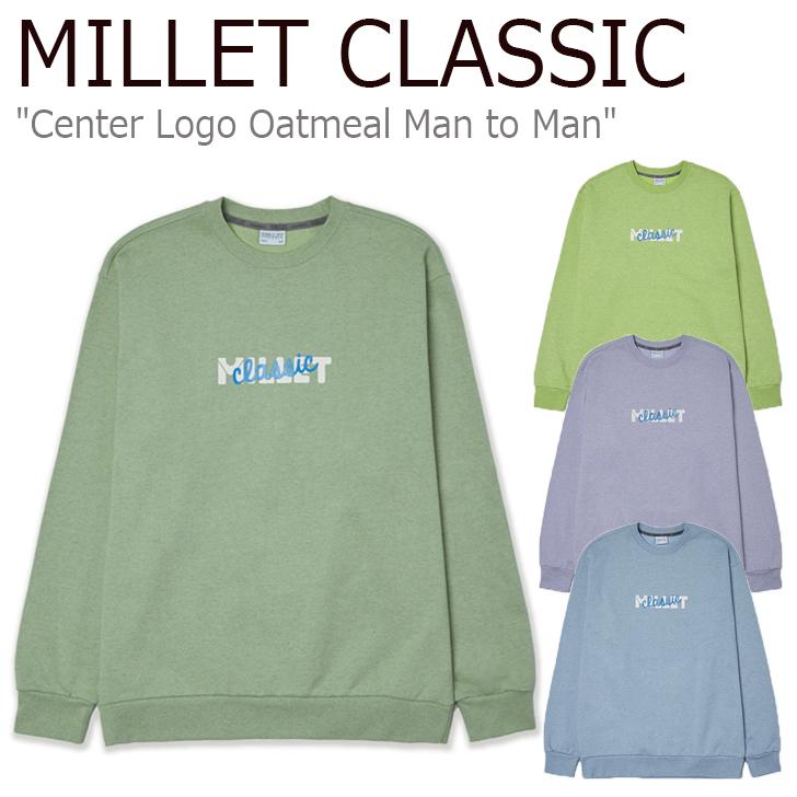 ミレークラシック トレーナー MILLET CLASSIC メンズ レディース Center Logo Oatmeal Man to Man センター ロゴ オートミール スウェットシャツ LIME VIOLET BLUE GREEN ライム バイオレット ブルー グリーン ZMPST904 ウェア