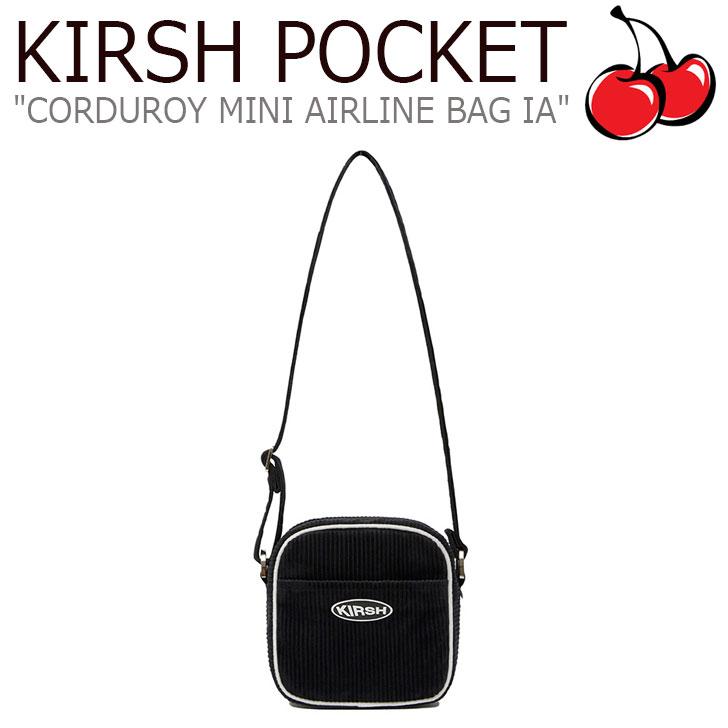 キルシーポケット クロスバッグ KIRSH POCKET メンズ レディース CORDUROY MINI AIRLINE BAG IA コーデュロイ ミニ エアラインバッグ BLACK ブラック FLKRAA1B01 バッグ