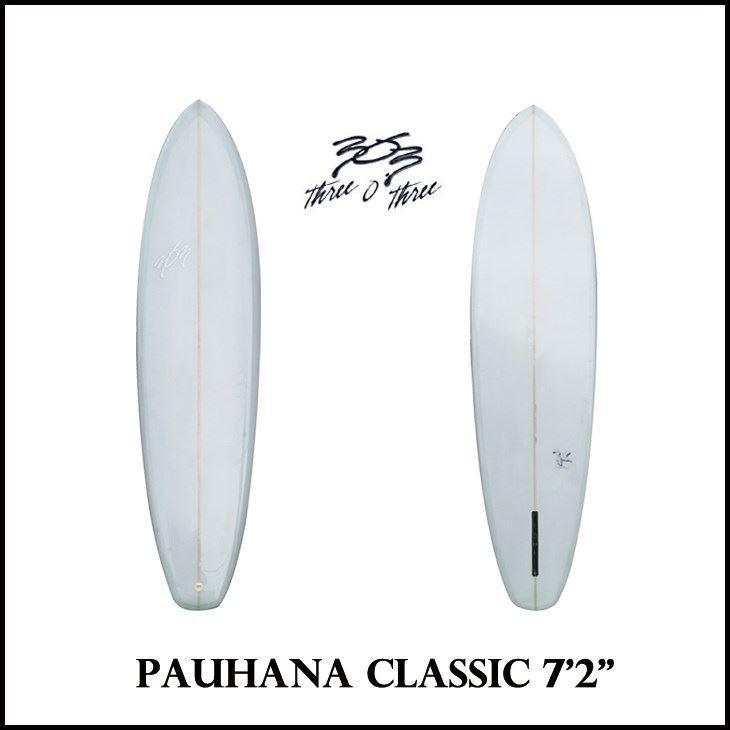 """【サーフボード送料別途】303 SURFBOARD サーフボード PAUHANA CLASSIC : 7'2"""" パウハナ クラシック シングルフィン ファンボード"""