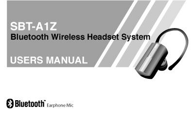 Bluetooth 사용 설명서 SBT-A1Z 부속 Bluetooth 이어폰 마이크 취급 설명서 (Bluetooth 호환/블루투스/이어폰/마이크)