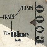 オリコン加盟店 送料無料■THE BLUE HEARTS アナログ TRAIN-TRAIN 17 7 限定モデル 19発売 楽ギフ_包装選択 公式