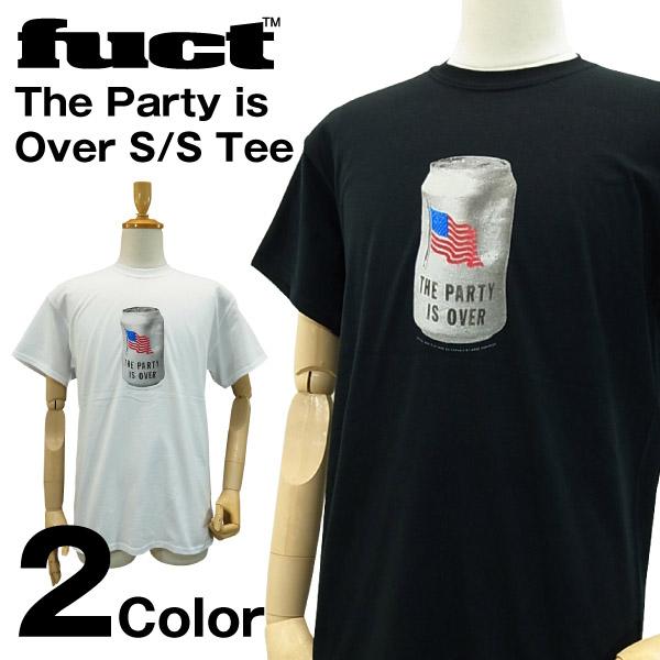 特売 絶版モデル デットストック ファクト ザ パーティー イズ 新作 人気 オーバー S IS TEE THE OVER PARTY Fuct Tシャツ
