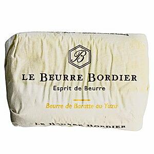 スーパーセール フランスの三ツ星レストランで使われる手ごねバター 毎週月曜〆切→翌週金曜発送 フランスブルターニュ産 ボルディエ ユズ 125g 爆安プライス フレッシュバター