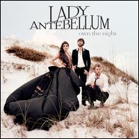 【ただ今クーポン発行中です】 【輸入盤CD】Lady Antebellum / Own The Night (レディ・アンテベラム)