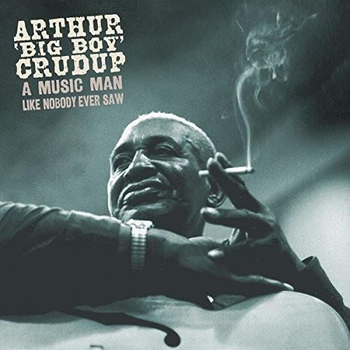 【送料無料】Arthur Big Boy Crudup / Music Man Like Nobody Ever Saw (Box) (輸入盤CD)【K2016/8/12発売】
