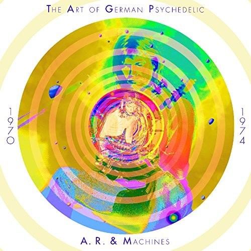 【送料無料】A.R. & Machines / Art Of German Psychedelic (Period 1970 - 74) (輸入盤CD)【K2017/10/27発売】