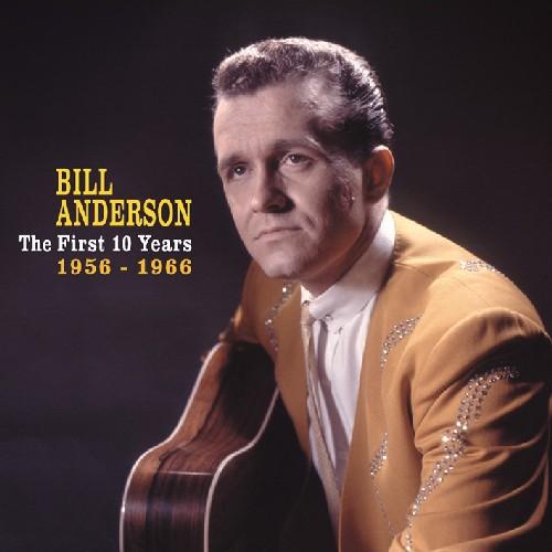 【送料無料】Bill Anderson / First 10 Years 1956-1966 (Box) (輸入盤CD) (ビル・アンダーソン)