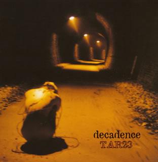 TAR23 / decadence[CD]