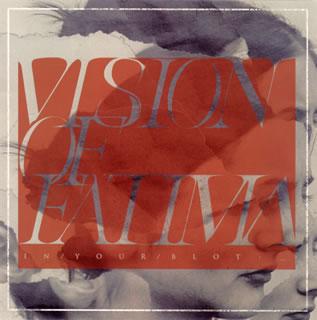 ただ今クーポン発行中です 国内盤CD Vision of 限定価格セール Fatima In 卸売り Blot: Your