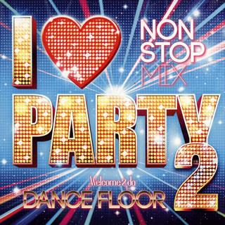 I LOVE PARTY 2-WELCOME 2 DA DANCE FLOOR-[CD]