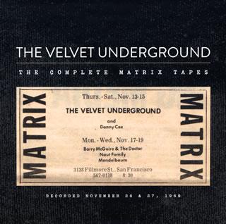 【送料無料】ヴェルヴェット・アンダーグラウンド / ザ・コンプリート・マトリックス・テープズ[CD][4枚組][初回出荷限定盤]