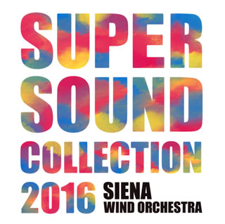 SUPER SOUND COLLECTION 2016 Siena wind o.[CD]
