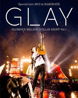 【送料無料】GLAY / GLAY Special Live 2013 in HAKODATE GLORIOUS MILLION DOLLAR NIGHT Vol.1 LIVE Blu-ray~COMPLETE EDITION~〈2枚組〉(ブルーレイ)(2枚組)