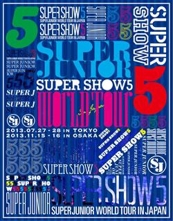 【送料無料】SUPER JUNIOR / SUPER JUNIOR WORLD TOUR SUPER SHOW5 in JAPAN〈初回生産限定・2枚組〉(ブルーレイ)[2枚組][初回出荷限定]