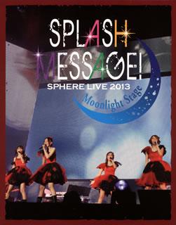 【送料無料】 スフィア / スフィアライブ2013 SPLASH MESSAGE!-ムーンライトステージ-LIVE BD〈2枚組〉(ブルーレイ)[2枚組]