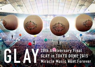 【送料無料】GLAY / 20th Anniversary Final GLAY in TOKYO DOME 2015 Miracle Music Hunt Forever SPECIAL BOX〈3枚組〉(ブルーレイ)[3枚組]