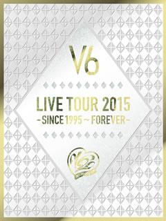 【送料無料】V6 / LIVE TOUR 2015-SINCE 1995~FOREVER-〈初回生産限定盤A・4枚組〉[DVD][4枚組][初回出荷限定]