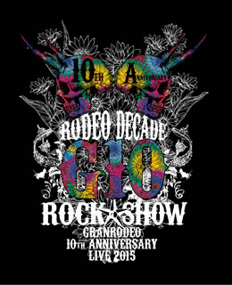【国内盤ブルーレイ】 【送料無料】GRANRODEO / GRANRODEO 10th ANNIVERSARY LIVE 2015 G10 ROCK☆SHOW-RODEO DECADE-〈3枚組〉[3枚組]【BM2016/6/15発売】