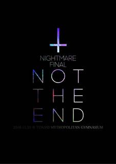 【送料無料】ナイトメア / NIGHTMARE FINAL「NOT THE END」2016.11.23@TOKYO METROPOLITAN GYMNASIUM〈初回生産限定盤・2枚組〉[DVD][2枚組][初回出荷限定]【DM2017/3/15発売】