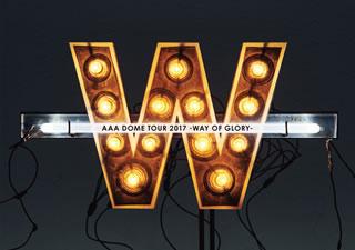 【送料無料】AAA / AAA DOME TOUR 2017-WAY OF GLORY-〈初回生産限定盤〉(ブルーレイ)[初回出荷限定]【BM2018/1/17発売】