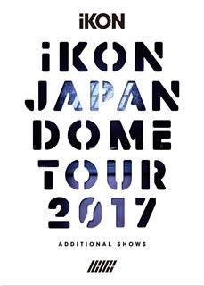 【送料無料】iKON / iKON JAPAN DOME TOUR 2017 ADDITIONAL SHOWS〈初回生産限定盤・3枚組〉[DVD][3枚組][初回出荷限定]【DM2018/3/7発売】