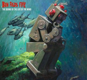 Ben Folds Five / Sound Of The Life Of The Mind(헤″・포르스″・파이우″)