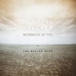 【送料無料】Michael Brecker / Nearness Of You: The Ballad Book (Gatefold LP Jacket) (180gram Vinyl) 【輸入盤LPレコード】(マイケル・ブレッカー)