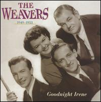 【輸入盤CD】Weavers / Goodnight Irene 1949-1953 (ウィーヴァーズ)